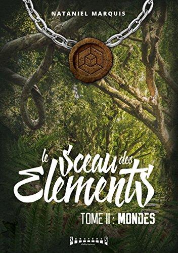 mondes-saga-fantasy-le-sceau-des-lments-t-2-french-edition