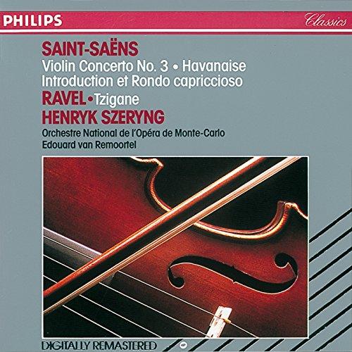 Saint-Saëns: Violin Concerto No. 3; Havanaise; Introduction et Rondo Capriccioso / Ravel: Tzigane (Mp3 Saint Saens Violin Concerto)