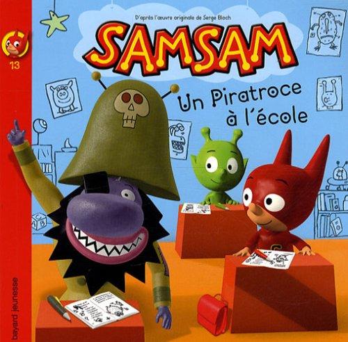 SamSam, Tome 13 : Un piratroce à l'école ! par Michel Coulon, Baptiste Mataf