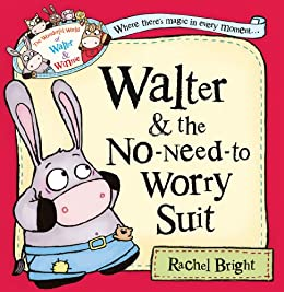 Walter and the No-Need-to-Worry Suit (The Wonderful World of Walter and Winnie) by [Bright, Rachel]