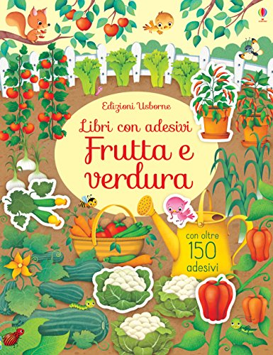 Frutta e ortaggi. Libri con adesivi. Ediz. a colori