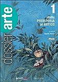 Dossier arte. Per le Scuole superiori. Con e-book. Con espansione online: 1