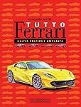 Tutto Ferrari. Ediz. illustrata