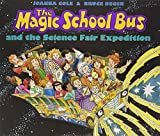 Magic School Bus and the Science Fair Expedition (Magic School Bus (Hardcover))