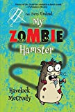 My Zombie Hamster (Fiction - Middle Grade)