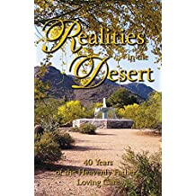 Realities in the Desert: 40 Years of the Heavenly Father's Loving Care (English Edition)