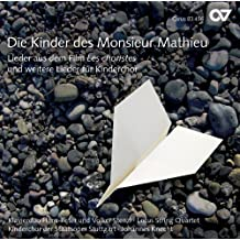 """Die Kinder Des Monsieur Mathieu: Canciones  De La Pelicula """"Los Chicos Del Coro"""" Y Otras Canciones Para Coro Infantil / Varios"""