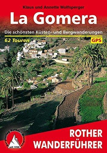 La Gomera: Die sch??nsten K??sten- und Bergwanderungen. 62 Touren. Mit GPS-Tracks by Klaus Wolfsperger (2015-11-05)