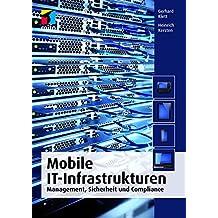 Mobile IT-Infrastrukturen (mitp Professional): Management, Sicherheit und Compliance