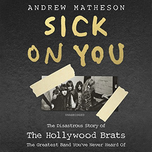 Sick on You: The Disastrous Story of Britain's Great Lost Punk Band - Andrew Matheson - Unabridged