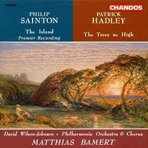 Philip Sainton: The Island / Patrick Hadley: The Trees so High - Symphonic Ballad in A minor