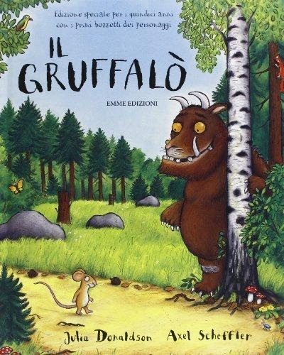 Image of Il Gruffal¨°. Ediz. speciale per i quindici anni con i primi bozzetti dei personaggi by Donaldson, Julia, Scheffler, Axel (2013) Hardcover