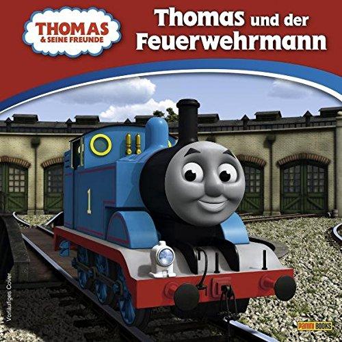 Thomas und seine Freunde Geschichtenbuch, Bd. 1: Thomas und der Feuerwehrmann (Thomas-zug-vorschule)