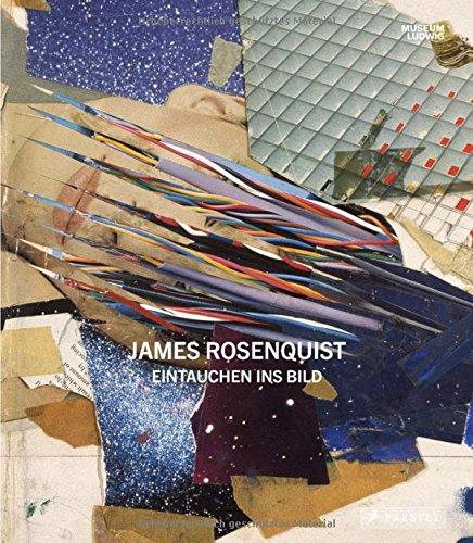 James Rosenquist: Eintauchen ins Bild (James Rosenquist Künstler)