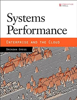 Systems Performance: Enterprise and the Cloud von [Gregg, Brendan]