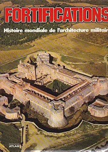 Fortifications : Histoire mondiale de l'architecture militaire par Ian Hogg