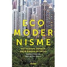 Ecomodernisme: het nieuwe denken over groen en groei