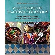 Vegetarische tajines en couscous: 65 verrukkelijke recepten voor Marokkaanse gerechten