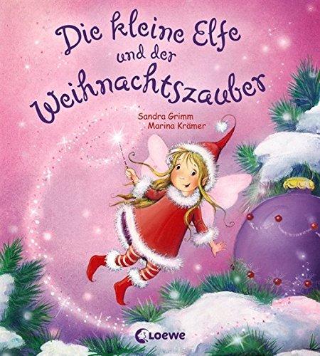 Die kleine Elfe und der Weihnachtszauber