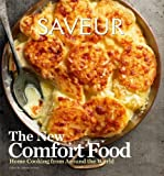 Saveur: The New Comfort Food - Home Cooking from Around the World by James Oseland (2011-04-20)