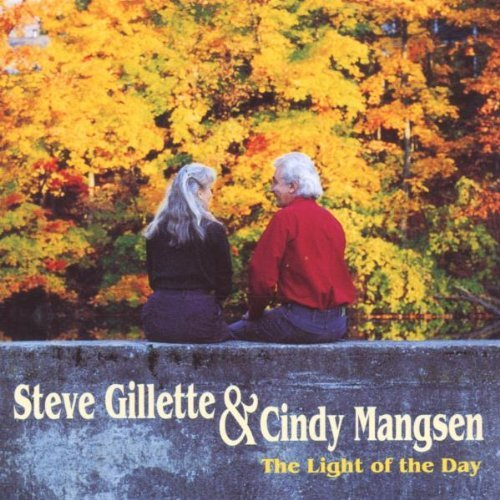 The light of the day by Steve Gillette & Cindy Mangsen
