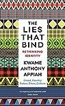 The Lies That Bind: Rethinking Identity par Appiah