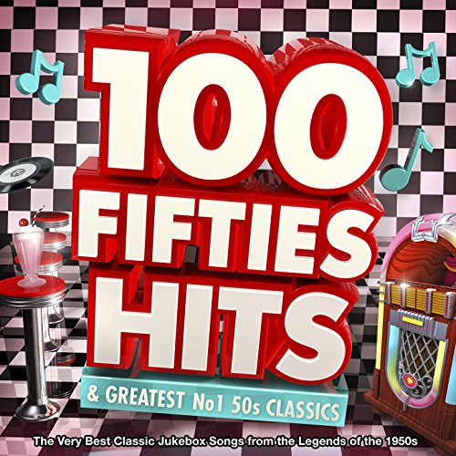 100 Fifties Hits & Greatest No...