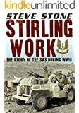 Stirling Work The true story of the SAS during World War 2 (World War II)