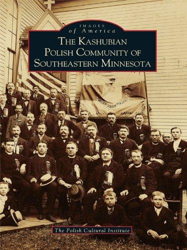 The Kashubian Polish Community of Southeastern Minnesota (Images of America) (English Edition)