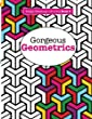 Really RELAXING Colouring Book 9: Gorgeous Geometrics: Volume 9 (Really RELAXING Colouring Books)