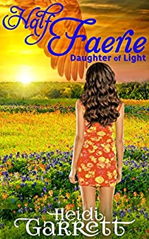 Half Faerie (Daughter of Light Book 1) by [Garrett, Heidi]