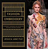 Fashion Embroidery: Techniques and Inspiration for Haute Couture Clothing Embroidery