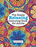 The Really Relaxing Colouring Book for Adults (A Really Relaxing Colouring Book)