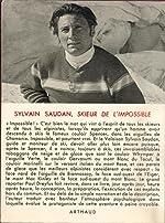 Sylvain saudan, skieur de l'impossible de Paul Dreyfus