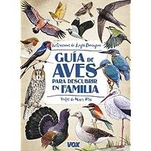 Guía de aves para descubrir en familia (Vox - Infantil/Juvenil - Castellano - A Partir De 5/6 Años - Guías De Campo)