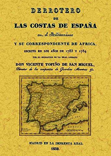 Derrotero de las costas de España en el Mediterráneo y su correspondiente de África por Vicente Tofiño de San Miguel