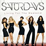 Songtexte von The Saturdays - Living for the Weekend