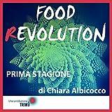 Scarica Libro Food rEvolution Prima stagione L innovazione e le tecnologie nel mondo agroalimentare (PDF,EPUB,MOBI) Online Italiano Gratis