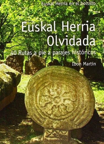 Euskal herria olvidada - 40 rutas a pie (E.H. En El Bolsillo) por Ibon Martin