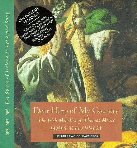 Dear Harp of My Country: The Irish Melodies of Thomas Moore (Spirit of Ireland in Lyric and Song, Vol 1) by James Flannery (1997-10-28)