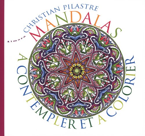 Mandalas à contempler et à colorier par Christian Pilastre