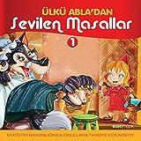 Ülkü Abla'dan Sevilen Masallar, Vol. 1 (M. Eğitim Bakanlığınca Okullara Tavsiye Edilmiştir.)
