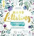 Handlettering Watercolor: Schön schreiben und mit Aquarellfarben illustrieren von TOPP bei TapetenShop