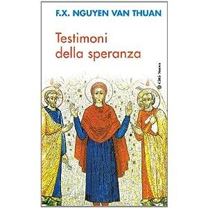 Testimoni della speranza. Esercizi spirituali tenuti alla presenza di Ss. Giovanni Pa