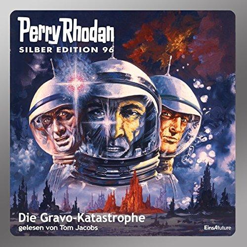Perry Rhodan Silber Edition (MP3 CDs) 96: Die Gravo-Katastrophe