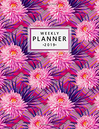 Weekly Planner 2019: Pretty Tribal Aster Floral Daily, Weekly and Monthly 2019 Planner. Nifty Aztec Tropical Yearly Organizer, Agenda, Journal and Notebook.