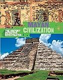 Mayan Civilization (The History Detective Investigates Book 114) (English Edition)