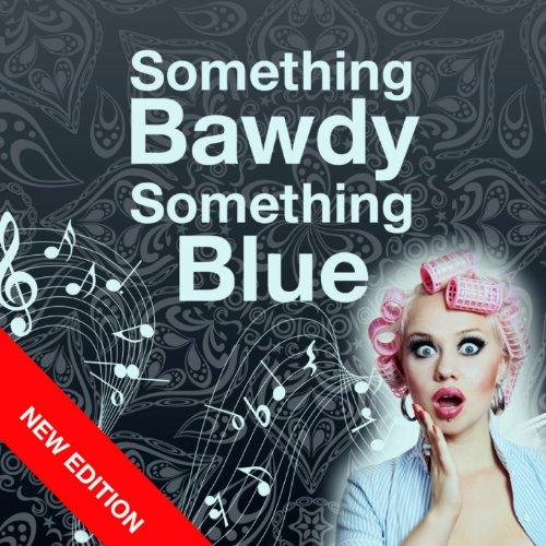 Something Bawdy Something Blue (New Edition)