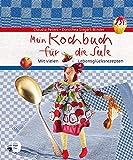 Mein Kochbuch für die Seele: Mit vielen Lebensglücksrezepten (Eschbacher Geschenkbuch)