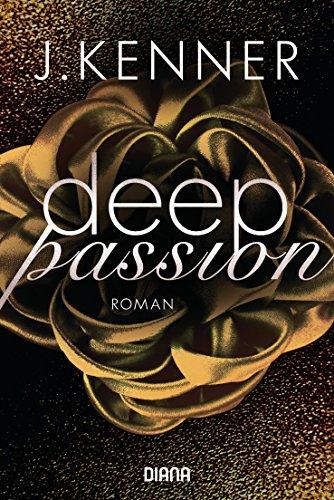 Deep Passion (2): Roman (Deep-Serie) von [Kenner, J.]